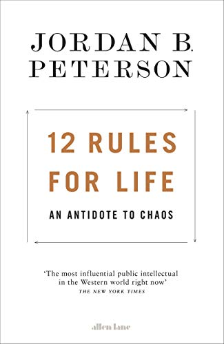 12 Rules for Life: An Antidote to Chaos (English Edition)