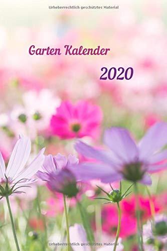 Garten Kalender 2020 mit Blumen: Aussatzeiten nach dem Mond als Tabelle enthalten, Taschenbuchformat, Buchkalender, Tagesplaner, Tag für Tag mit Platz ... von Aussaat und Erntezeiten, Termine etc.