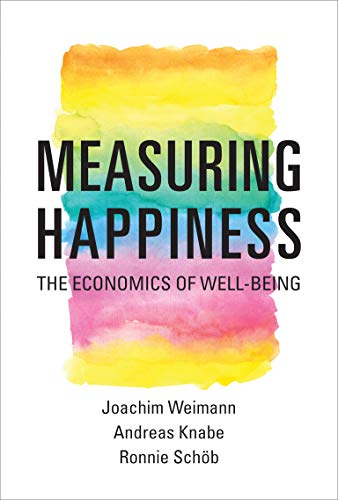 Measuring Happiness: The Economics of Well-Being (English Edition)