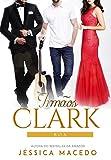 Família Clark : box (Irmãos Clark)