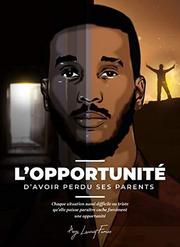 Amazon.com: L'opportunité d'avoir perdu ses parents (French Edition) eBook: Famien, Anokoi Kodjo Ange Laurent: Kindle Store