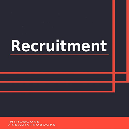 Recruitment                   By:                                                                                                                                 IntroBooks                               Narrated by:                                                                                                                                 Andrea Giordani                      Length: 36 mins     Not rated yet     Overall 0.0
