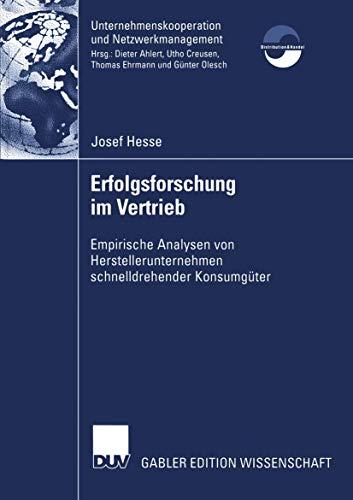 Erfolgsforschung im Vertrieb: Empirische Analysen von Herstellerunternehmen Schnelldrehender Konsumgüter (Unternehmenskooperation und Netzwerkmanagement) (German Edition)