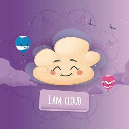 I am Cloud: a mindfulness story for kids (Soul Mates Kids Yoga and Mindfulness)