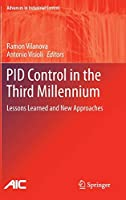 PID Control in the Third Millennium: Lessons Learned and New Approaches (Advances in Industrial Control)