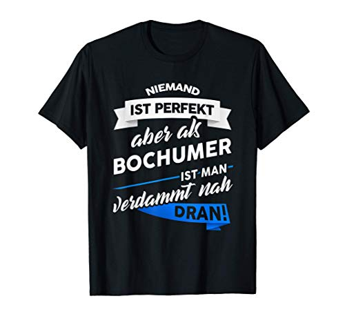 T-Shirt Bochumer - Stadt Bochum Geschenk Spruch T-Shirt