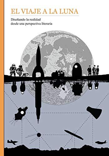El viaje a la Luna: Diseñando la realidad desde una perspectiva literaria: 1 (La carrera espacial)
