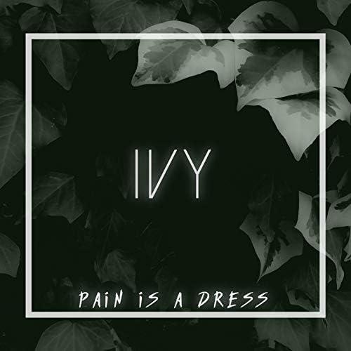 Pain is a Dress