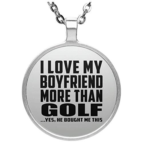I Love My Boyfriend More Than Golf - Round Necklace Collar, Colgante,...