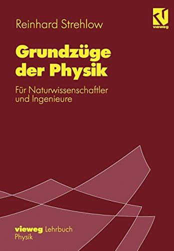 Grundzüge der Physik: Für Naturwissenschaftler und Ingenieure (German Edition)