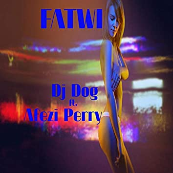 Fatwi (feat. Afezi Perry)