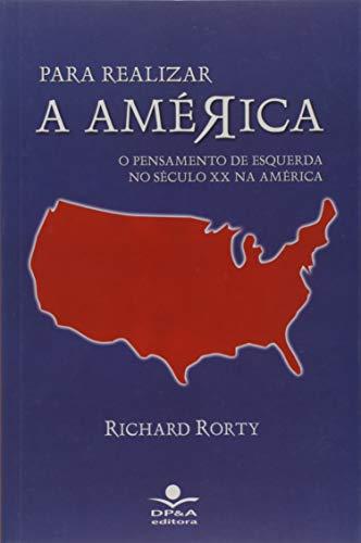 Para Realizar a América. O Pensamento de Esquerda no Século XX na América