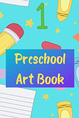 Preschool Art Book: 6' x 9' 100 page book, great for travel, crayon drawing, pencil, markers, free drawing, sketching, engaged and happy, toddlers, 2-5 year olds car rides
