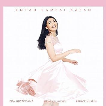 Entah Sampai Kapan (feat. Eka Gustiwana, Prince Husein)