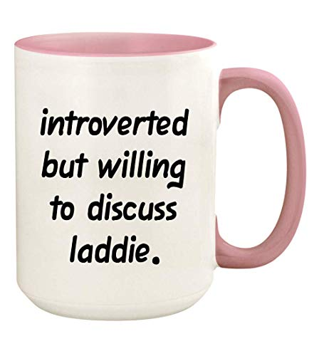 Introverted But Willing To Discuss Laddie - 15oz Ceramic White Coffee Mug Cup, Pink