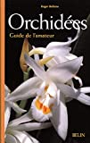 Orchidées: Guide de l'amateur