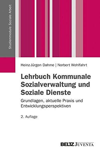 Lehrbuch Kommunale Sozialverwaltung und Soziale Dienste: Grundlagen, aktuelle Praxis und Entwicklungsperspektiven (Studienmodule Soziale Arbeit)