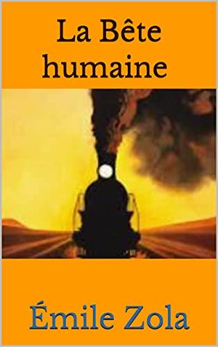 La Bête humaine :Annoté