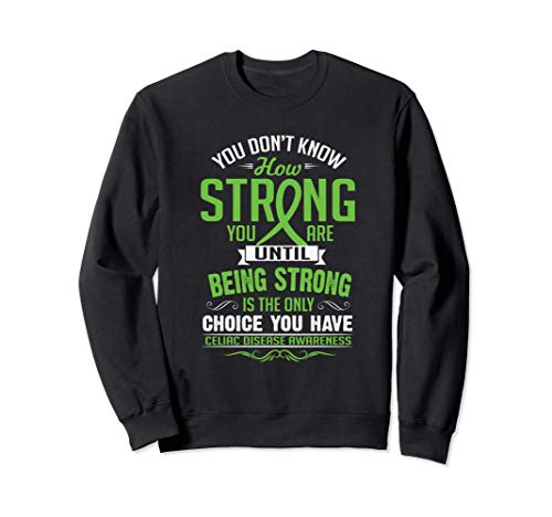 You Don't Know How Strong You Are Celiac Disease Felpa