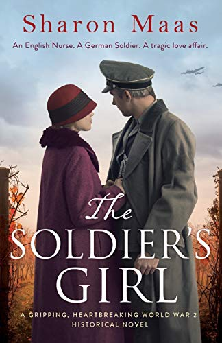 The Soldier's Girl: A gripping, heart-breaking World War 2 historical novel