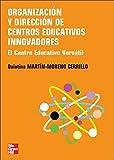 Organizacion y Direccion de Centros Educativos Innovadores. El Centro Ed ucativo Versatil