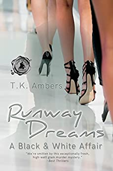 Runway Dreams: A Black & White Affair by [T.K. Ambers]