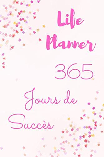 Life Planner '365 jours de succès': Bullet journal pour une bonne année 2021. Meilleure organisation quotidienne. Fixation et atteinte des objectifs. plus de 380 pages pour une grande réussite en 2021