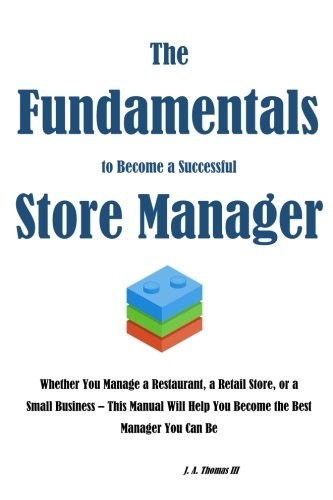 The Fundamentals to Become a Successful Store Manager