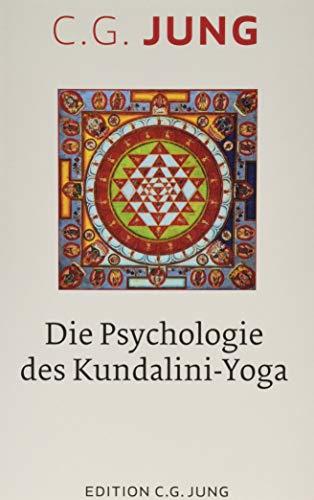 Die Psychologie des Kundalini-Yoga: Nach Aufzeichnungen des Seminars 1932