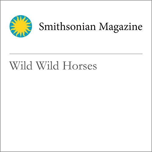 Wild Wild Horses                   By:                                                                                                                                 Paige Williams                               Narrated by:                                                                                                                                 Mark Schectman                      Length: 24 mins     Not rated yet     Overall 0.0