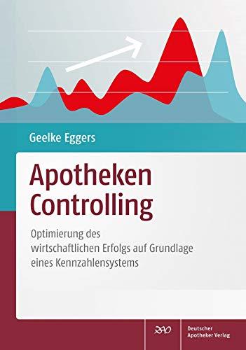 Apotheken-Controlling: Optimierung des wirtschaftlichen Erfolgs auf Grundlage eines Kennzahlensystems