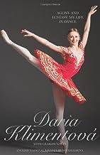 Daria Klimentova: Agony and Ecstasy: My Life in Dance