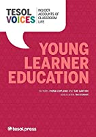 Young Learner Education (Tesol Voices)