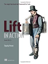 Lift in Action: The Simply Functional Web Framework for Scala