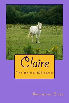 Paperback Claire: The Animal Whisperer Book