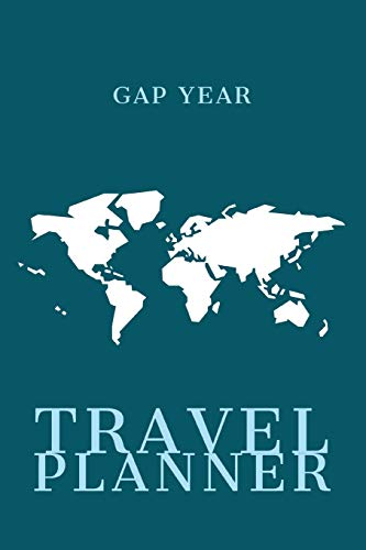 Gap Year Travel Planner: Plan 4 Trips With Daily Activities, Food, Accommodation And Daily Best Memory With Plenty Of Space For Packing list, Pictures, Budget, Diary And Sketching