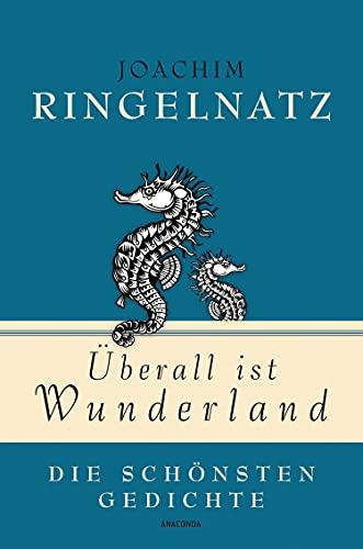 Joachim Ringelnatz, Überall ist Wunderland - Die schönsten Gedichte