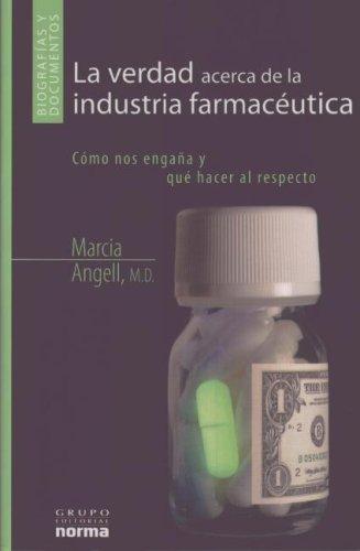 La Verdad Acerca De Las Industrias Farmaceuticas/ the Truth About the Drug Companies: Como Nos Engan