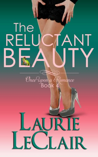 Download The Reluctant Beauty (Once Upon A Romance Series Book 4) (English Edition) B00IKXCSL8