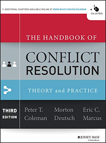 Compare Textbook Prices for The Handbook of Conflict Resolution: Theory and Practice 3 Edition ISBN 0001118526864 by Coleman, Peter T.,Deutsch, Morton,Marcus, Eric C.