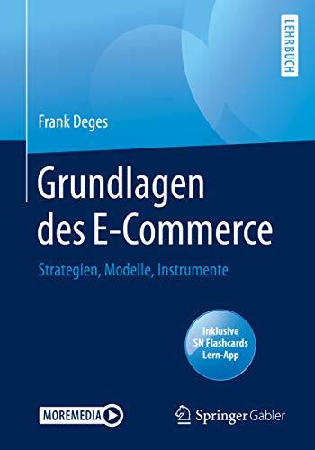 Grundlagen des E-Commerce: Strategien, Modelle, Instrumente