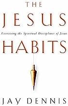 the habits of jesus