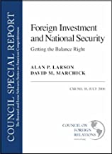 Foreign Investment and National Security: Getting the Balance Right (Bernard and Irene Schwartz Series on American Competitiveness)