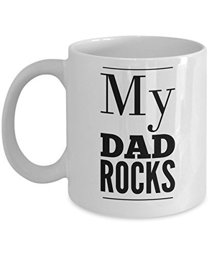 dad coffee cups My Dad Rocks - Perfect Father's Day Funny Coffee Mug Gift for Father, Daddy, Dad, Papa
