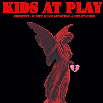 Kids At Play Presents: Autotune & Heartaches