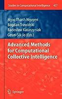 Advanced Methods for Computational Collective Intelligence (Studies in Computational Intelligence, 457)
