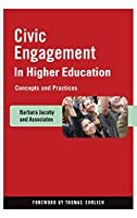 Civic Engagement in Higher Education: Concepts and Practices (Jossey-Bass Higher and Adult Education Series)