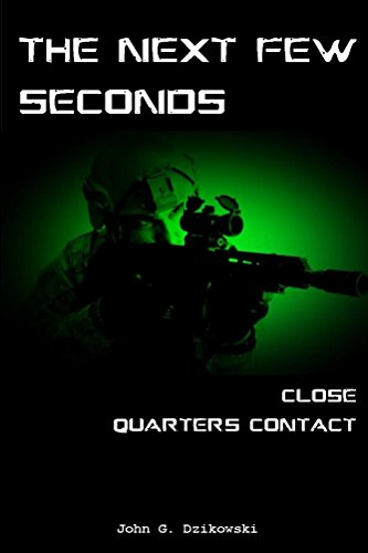 The Next Few Seconds: Close Quarters Contact (English Edition)