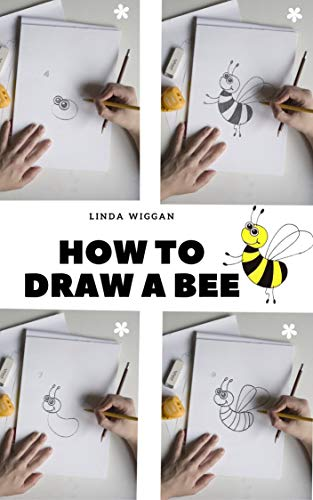 How to Draw a Bee Step by Step for Kids: Learn Drawing Honey Bee Very Easy For Kids (English Edition)