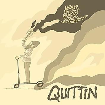 Quittin'